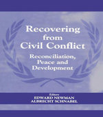 Recovering from Civil Conflict : Reconciliation, Peace and Development
