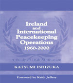 Ireland and International Peacekeeping Operations 1960-2000 - Katsumi Ishizuka