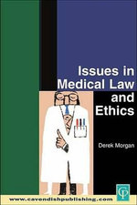 Issues in Medical Law and Ethics - Derek Morgan