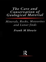 Care and Conservation of Geological Material - Frank Howie