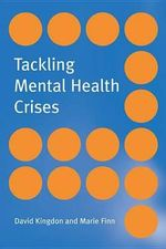 Tackling Mental Health Crises - David Kingdon