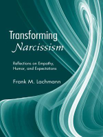Transforming Narcissism : Reflections on Empathy, Humor, and Expectations - Frank M. Lachmann