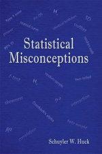 Statistical Misconceptions - Schuyler  W. Huck