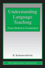 Understanding Language Teaching : From Method to Postmethod - B. Kumaravadivelu