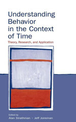 Understanding Behavior in the Context of Time : Theory, Research, and Application