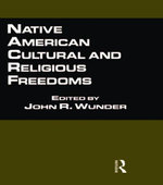 Native American Cultural and Religious Freedoms