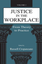 Justice in the Workplace : From Theory to Practice, Volume 2