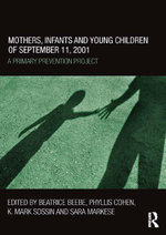 Mothers Infants Young Children September 11 2001 : A Primary Prevention Project