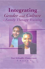Integrating Gender and Culture in Family Therapy Training - Toni Schindler Zimmerman