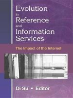 Evolution in Reference and Information Services : The Impact of the Internet - Linda S. Katz