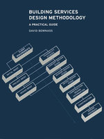 Building Services Design Methodology : A Practical Guide - David Bownass