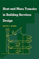 Heat and Mass Transfer in Building Services Design - Keith Moss