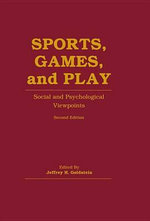 Sports, Games, and Play : Social and Psychological Viewpoints