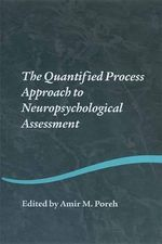 The Quantified Process Approach to Neuropsychological Assessment