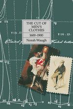 The Cut of Men's Clothes : 1600-1900 - Norah Waugh