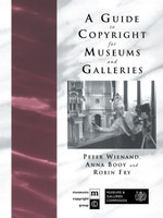 A Guide to Copyright for Museums and Galleries - Anna Booy