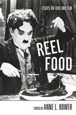 Reel Food : Essays on Food and Film