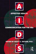 AIDS : Effective Health Communication for the 90s: Effective Health Communicaton for the 90's