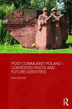 Post-Communist Poland Contested Pasts and Future Identities : The Culture of Extreme Drinking - Ewa Ochman
