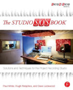 The Studio SOS Book : Solutions and Techniques for the Project Recording Studio - Paul White