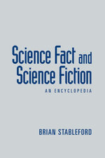 Science Fact and Science Fiction : An Encyclopedia - Brian Stableford