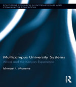 Multi-campus University Systems : Africa and the Kenyan Experience - Ishmael I. Munene