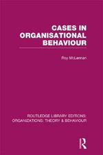 Cases in Organisational Behaviour (Rle : Organizations) - Roy McLennan