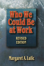 Who We Could Be at Work - Margaret Lulic