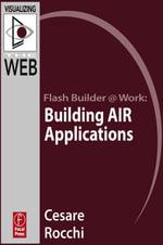 Flash Builder @ Work : Building AIR Applications - Cesare Rocchi