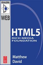 HTML5 Rich Media Foundation - Matthew David