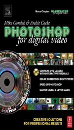 Photoshop for Digital Video : Creative Solutions for Professional Results - Mike Gondek