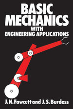 Basic Mechanics with Engineering Applications - Allan Bonnick
