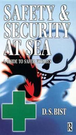 Safety and Security at Sea : A Guide to Safer Voyages - D S Bist