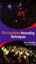 On Location Recording Techniques - Bruce Bartlett