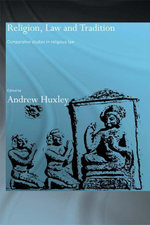 Religion Law and Tradition : Comparative Studies in Religious Law - Andrew Huxley