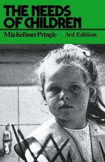 The Needs of Children - M. K. Pringle