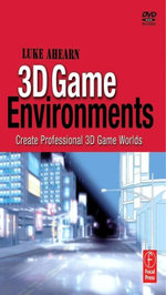 3D Game Environments : Create Professional 3D Game Worlds - Luke Ahearn
