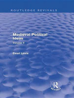 Medieval Political Ideas (Routledge Revivals) : Volume II - Ewart Lewis