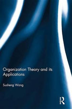 Organization Theory and Its Applications - Susheng Wang