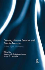 Gender, National Security and Counter-Terrorism : Human Rights Perspectives
