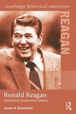 Ronald Reagan : Champion of Conservative America - James H. Broussard