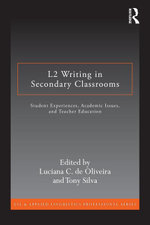 L2 Writing in Secondary Classrooms : Student Experiences, Academic Issues, and Teacher Education