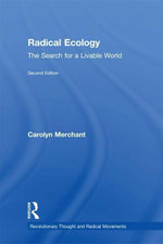 Radical Ecology : The Search for a Livable World - Carolyn Merchant