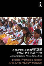 Gender Justice and Legal Pluralities : Latin American and African Perspectives