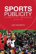 Sports Publicity : A Practical Approach - Joe Favorito