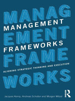 Management Frameworks : Aligning Strategic Thinking and Execution - Jacques Kemp