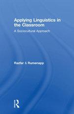 Applying Linguistics in the Classroom : A Sociocultural Approach - Aria Razfar