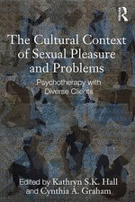 The Cultural Context of Sexual Pleasure and Problems : Psychotherapy with Diverse Clients