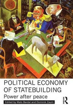 Political Economy of Statebuilding : Power After Peace