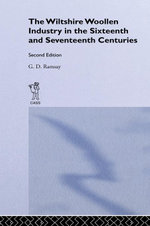 The Wiltshire Woollen Industry in the Sixteenth and Seventeenth Centuries - G. D. Ramsay